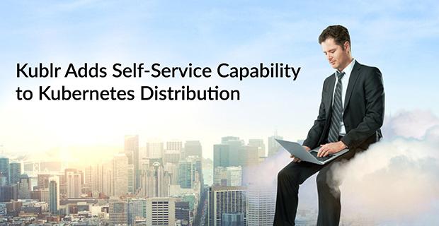 Kublr Self-Service Kubernetes Distribution