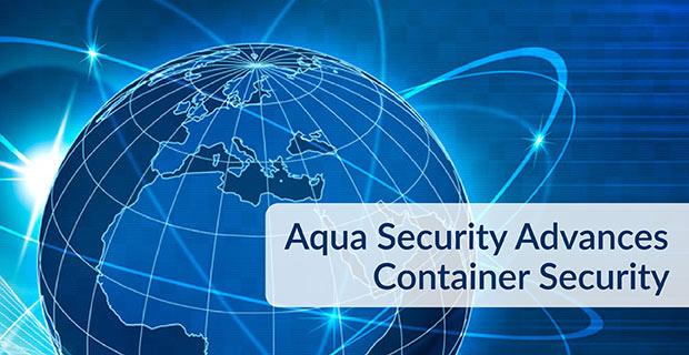 Aqua Security Advances Container