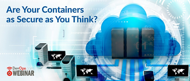 Are Your Containers as Secure as You Think?