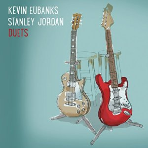 cover album to Duets by Kevin Eubanks and Stanley Jordan