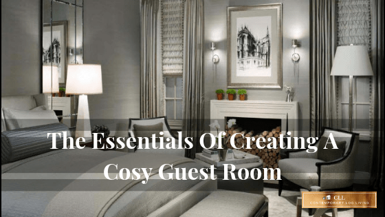 The Essentials Of Creating A Cosy Guest Room Contemporary Log Living