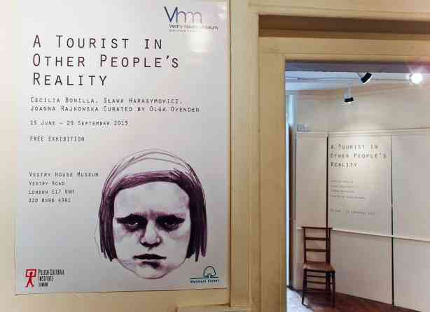 "A poster of the exhibition ""A tourist in other people's reality"" exhibition by Cecilia Bonilla, Sława Harasymowicz and Joanna Rajkowska. Curated by Olga Ovenden,Vestry House Museum, August 2013, Photo Slawek Kozdras for Contemporary Lynx"