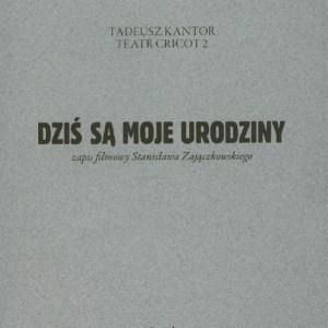 Tadeusz Kantor, DVD, Dziś są moje urodziny, zapis filmowy Stanisława Zajączkowskiego