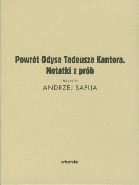 Tadeusz Kantor, DVD, Pwrót Odysa Tadeusza Kantora. Notatki z prób, zapis filmowy Andrzeja Sapiji