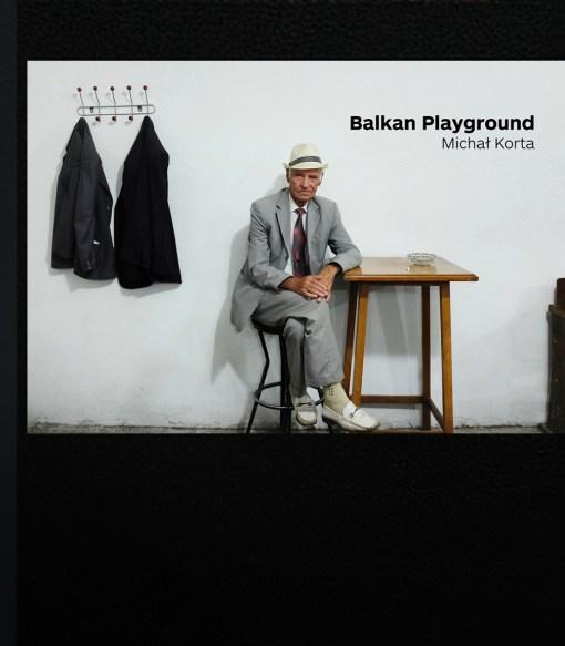 BALKAN PLAYGROUND. Michał Korta