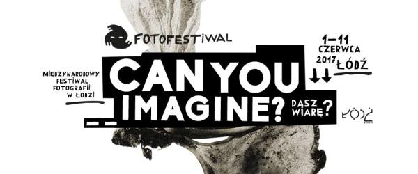 fotofestiwal 2017 can you imagine