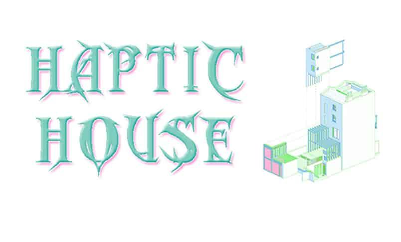 haptic house exhibition