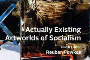 Another Artworld was Possible The Socialist Art System Revisited