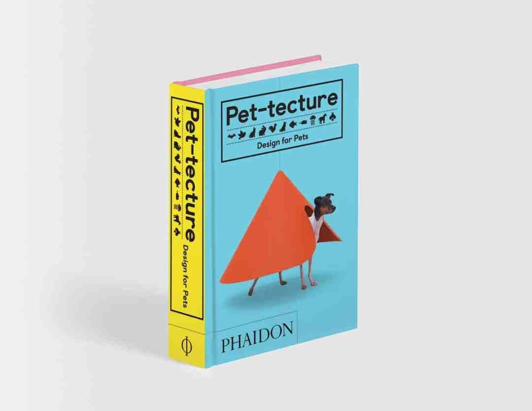 Pet-tecture: Design for Pets, Tom Wainwright, Phiadon