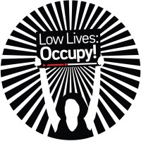 Opportunities: Low Lives –  Occupy!