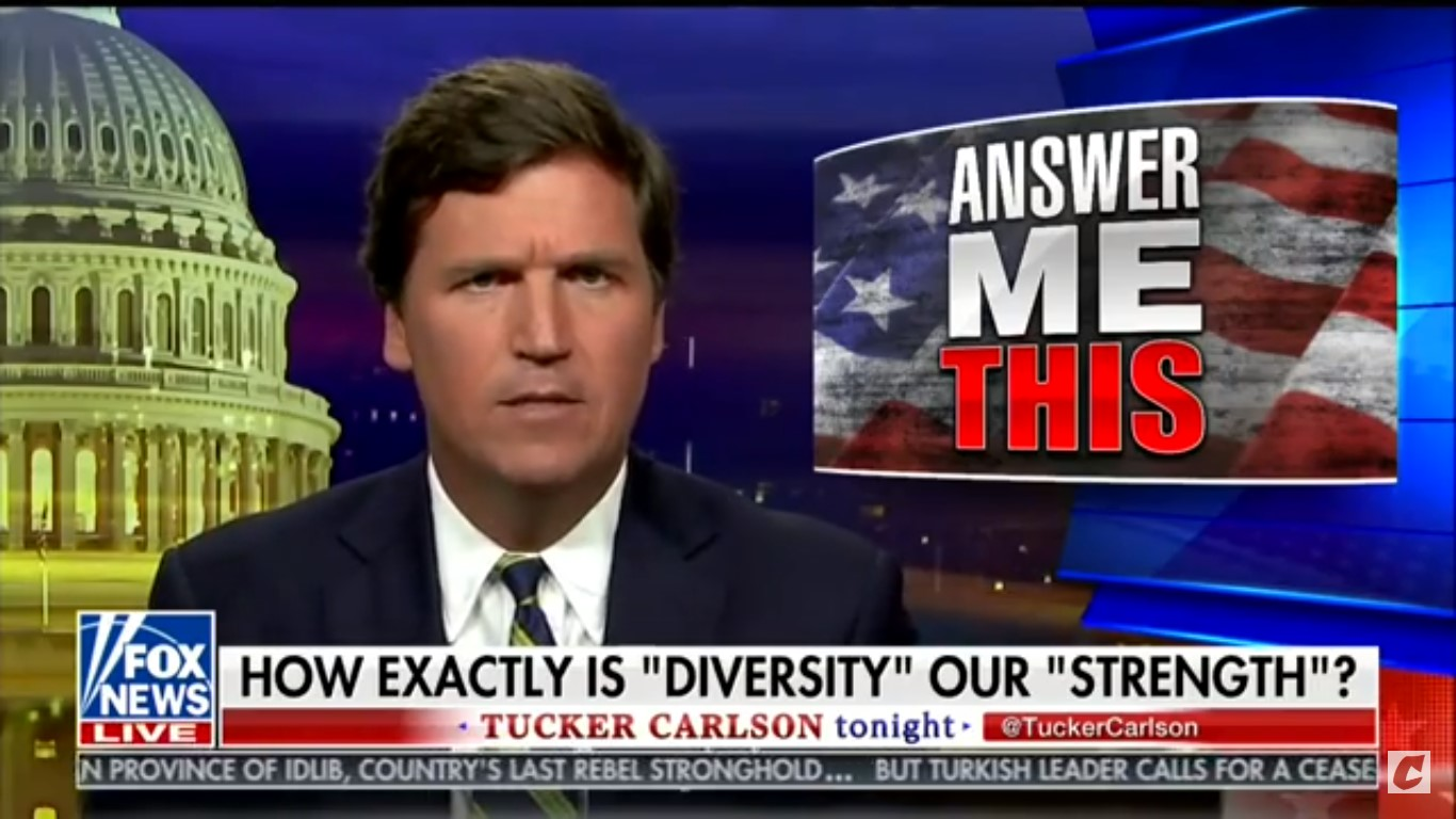 Tucker Carlson: 'How Precisely Is Diversity Our Strength?'