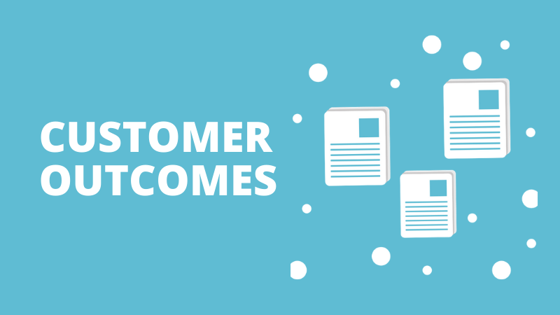 Customer business outcomes