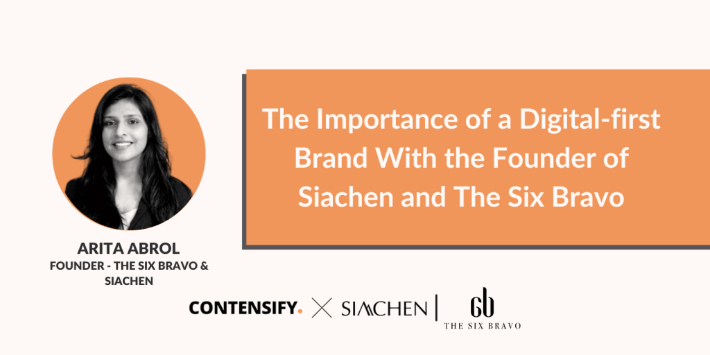 The Importance of a Digital-first Brand With the Founder of Siachen and The Six Bravo