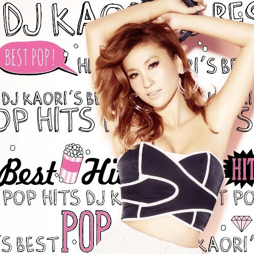 Dj Kaori S Best Pop Hits Dj Kaori