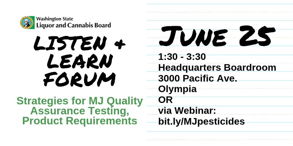 Listen and Learn forum on June 25 re: pesticides in marijuana crops