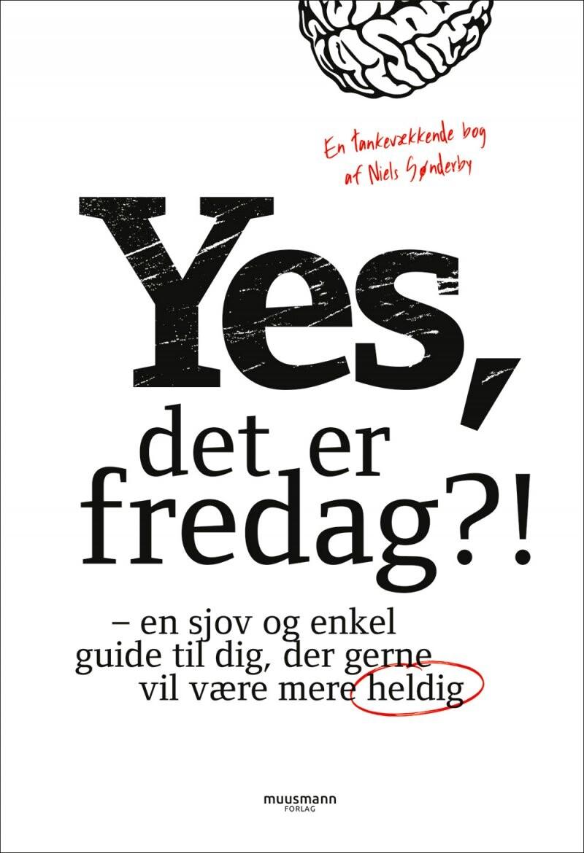 Yes, Det Er Fredag?! af Niels Sønderby Christensen
