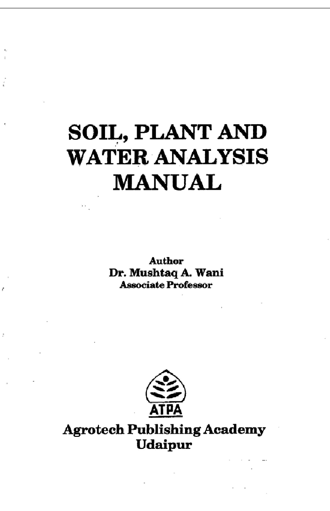 Download Soil, Plant and Water Analysis Manual by Wani MA