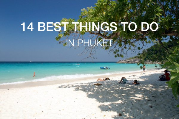 14 Best Things to Do in Phuket (Updated!)