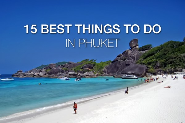 15 Best Things to Do in Phuket (Updated!)