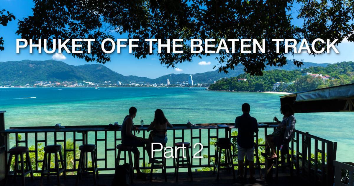Phuket Off The Beaten Track