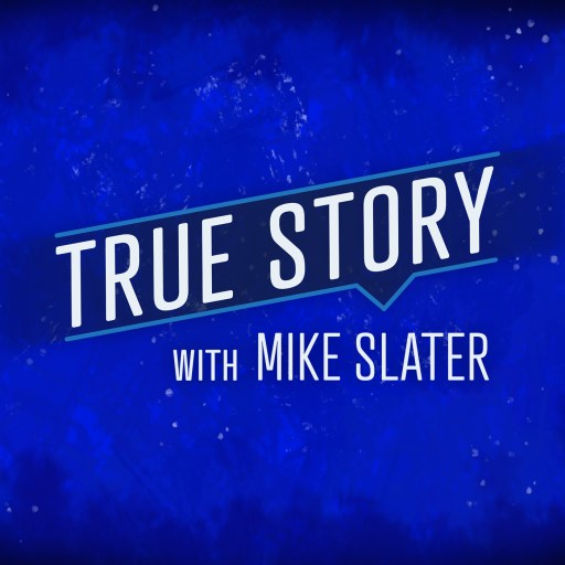 True Story with Mike Slater