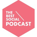 The Best Social Podcast #18 - The Best Social Awards