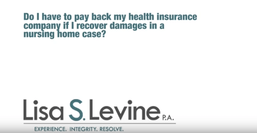 Do I have to pay back my health insurance company if I recover damages in a nursing home case?