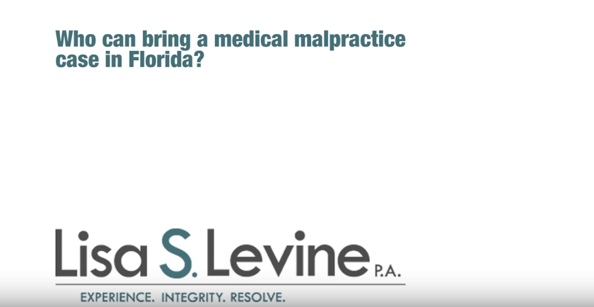 Who can bring a medical malpractice case in Florida?