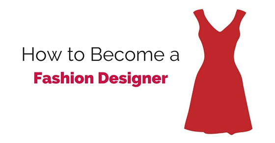 How to Become a Fashion Designer: 20 Top Tips for Success