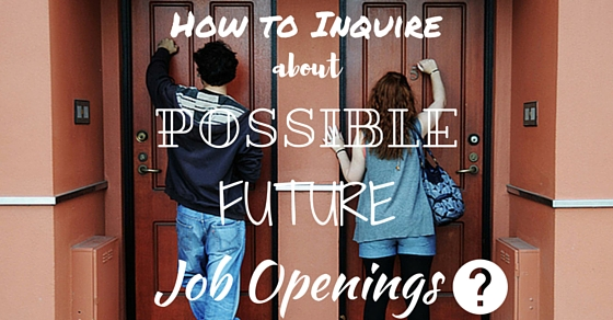 How To Inquire About Possible Future Job Openings 14 Tips