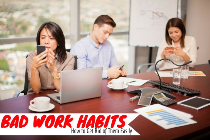 21 Bad Work Habits: How to Get Rid of Them Easily - WiseStep