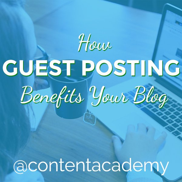 How Guest Posting Benefits Your Blog