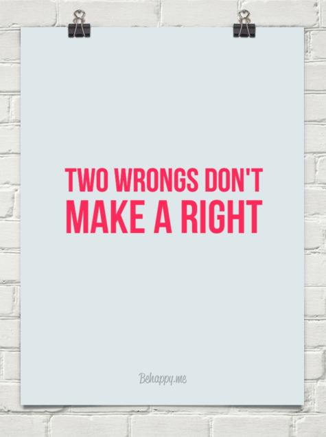 What Does the Bible Say About Two Wrongs Dont Make A Rght?