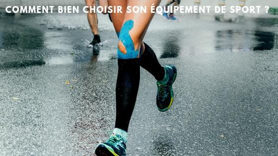 Comment bien choisir son équipement de sport ?