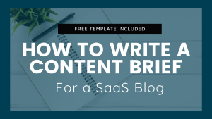 how-to-write-a-content-brief-for-saas-blog-featured-image