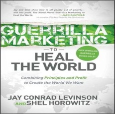 levinson-holz-guerrilla-mariketing-heal-the-world