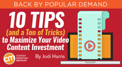 10 Tips And A Ton Of Tricks To Maximize Your Video Content Investment