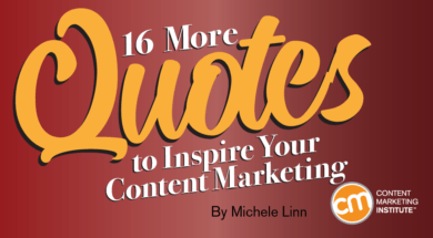 16 More Quotes to Inspire Your Content Marketing 1
