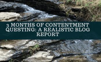 4 months, contentment questing, blog, report, blogging