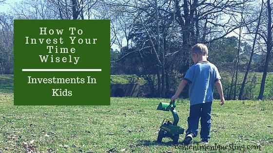 Time, invest, investments, kids, parenting, parent, Mom, inspiration, affirmation