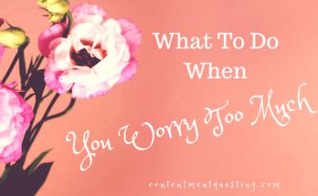 worry too much, worrying, be happy, positive mindset