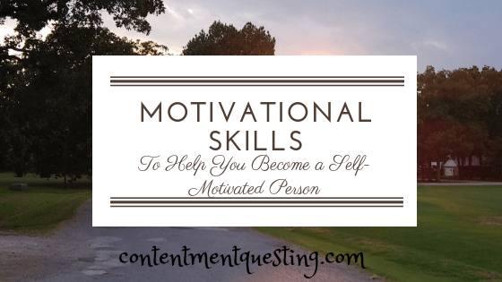 motivational skills, self motivated person, motivation, motivated, inspiration, skills, contentment questing