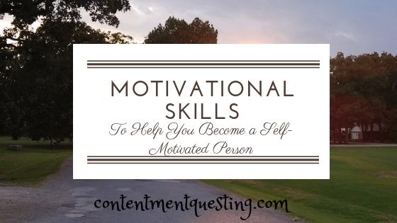 motivational skills, self motivated person, motivation, motivated, inspiration, skills, contentment questing