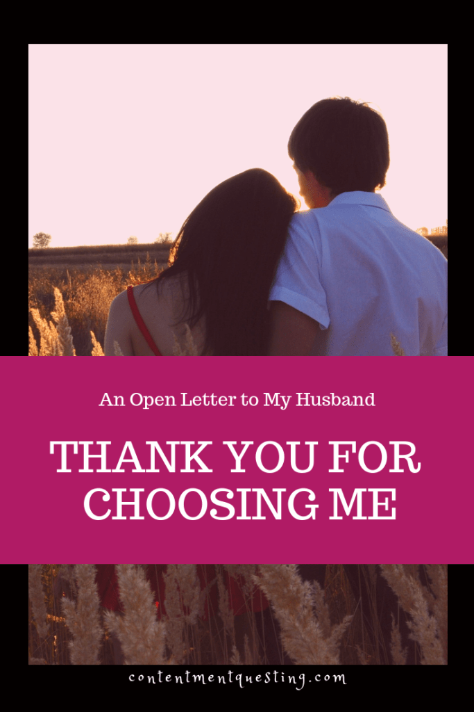 Dear Husband, Thank You for Choosing Me | Contentment Questing