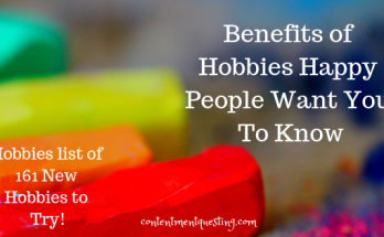benefits of hobbies, happy people secrets, be happy, secret of happiness, hobbies, list of hobbies, hobbies list, hobby, hobby list, best hobbies, unique hobbies, personal growth, lifestyle, family life, quality time, contentmentquesting