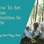 How To Set Your Priorities In Life
