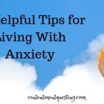 20 Helpful Tips for Living with Anxiety