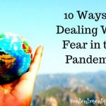 10 Ways of Dealing With Fear in the Pandemic