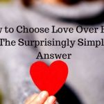 How to Choose Love Over Hate