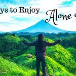 7 Ways To Enjoy Alone Time